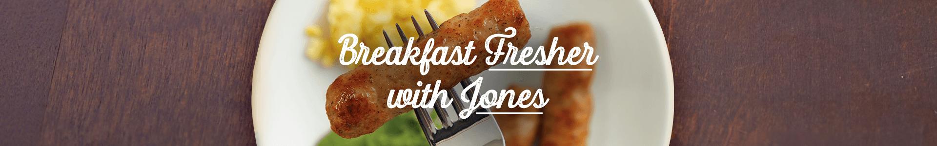 Breakfast Better With Jones